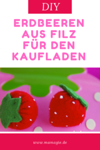 Erdbeeren aus Filz basteln für die Kinderküche